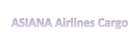 asiana airlines cargo    enjoy  satisfaction  asiana airlines cargo