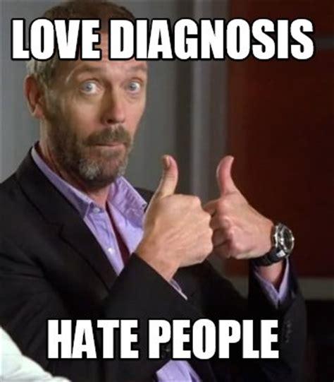 Love Meme Pictures - meme creator love diagnosis hate people meme generator