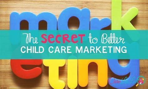 the secret to child care marketing