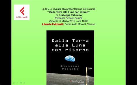 libreria feltrinelli varese 11 3 2016 presentazione libro quot dalla terra alla con