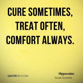 to cure sometimes to relieve often to comfort always hippocrates quotes quotehd