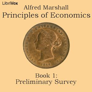 principles of economics edition 8 by alfred marshall listen to principles of economics book 1 preliminary survey by alfred marshall at audiobooks com
