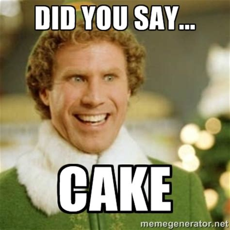 Meme Cake - did you say cake meme photo picsmine