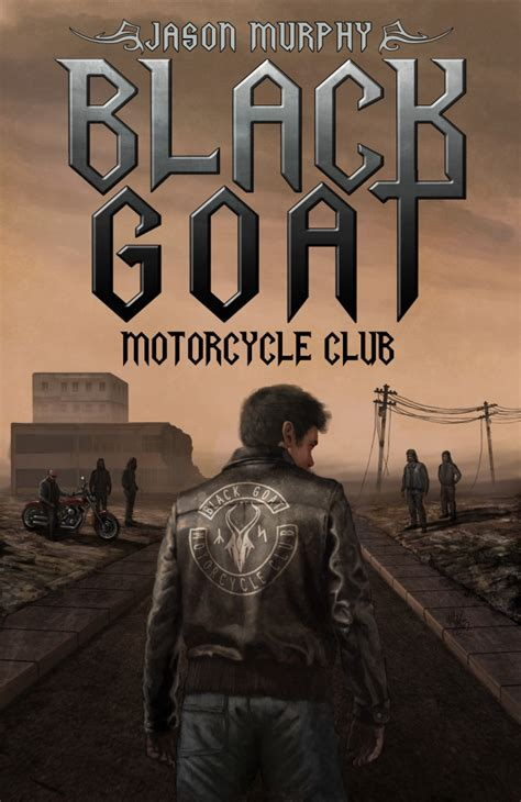 reality notus motorcycle club books the black goat motorcycle club by jason murphy sinister