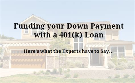 loans for down payment on house using a 401 k for house down payment good or bad idea
