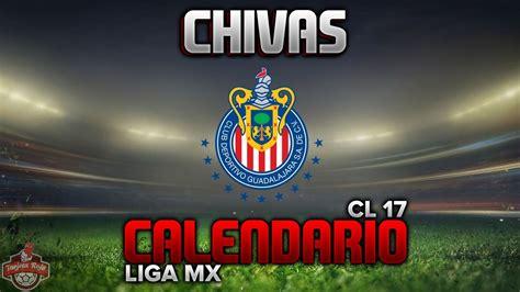 Calendario 2017 Liga Mx Chivas Calendario Clausura 2017 Liga Mx