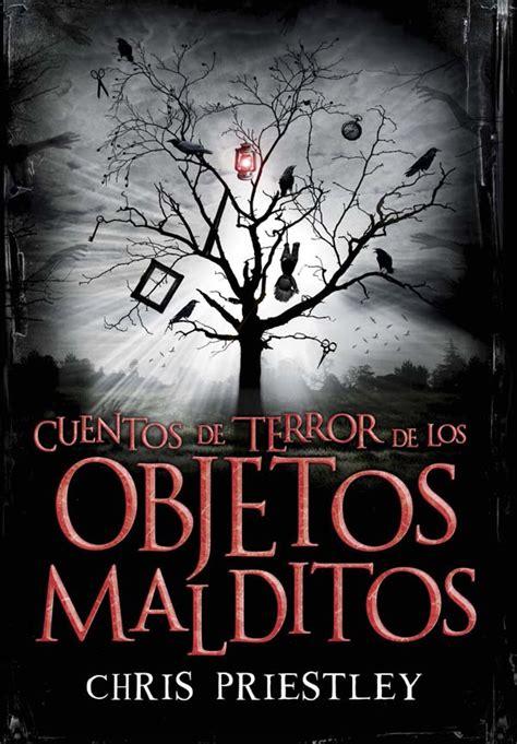 cuentos de cortos de terror cuentos de terror de los objetos malditos literatura