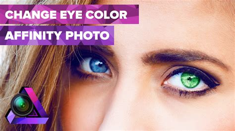 eye changing color how to change eye color using the new affinity photo