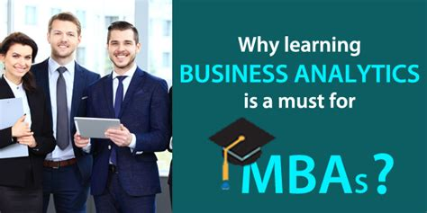 Must For Mba by Why Learning Business Analytics For Mba Is Must