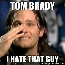 Tom Brady Meme Generator - tom brady i hate that guy crying tom brady meme generator
