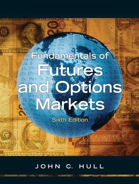 Fundamental Of Futures And Options Markets hull fundamentals of futures and options markets pearson