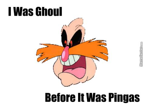 Pingas Meme - pingas ghoul is pingas by sonictheyemanhog meme center
