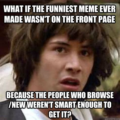 Funnest Memes - funniest memes ever made image memes at relatably com