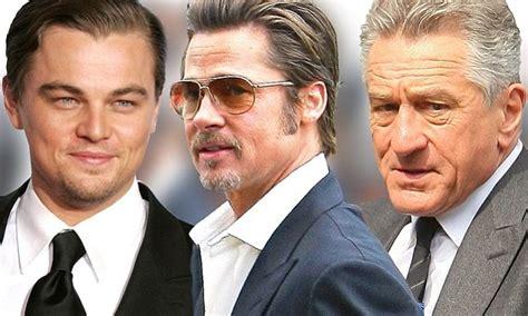 Brad Pitt Robert De Niro Brad Pitt Leonardo Dicaprio And Robert De Niro Paid 13m