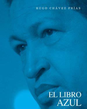 el libro azul de hugo ch 225 vez fr 237 as psuv