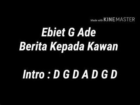 download mp3 lagu ebiet berita kepada kawan chord gitar berita kepada kawan ebiet g ade youtube