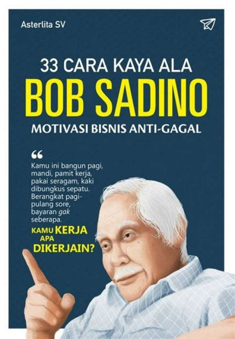 judul film motivasi bisnis bukukita com 33 cara kaya ala bob sadino motivasi bisnis