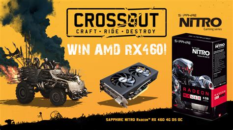 Amd Radeon Giveaway - crossout sapphire nitro radeon rx460 giveaway