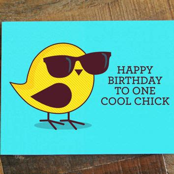 Happy Birthday Cool Cards Happy Birthday To One Cool Chick Chick From Tiny Bee Cards