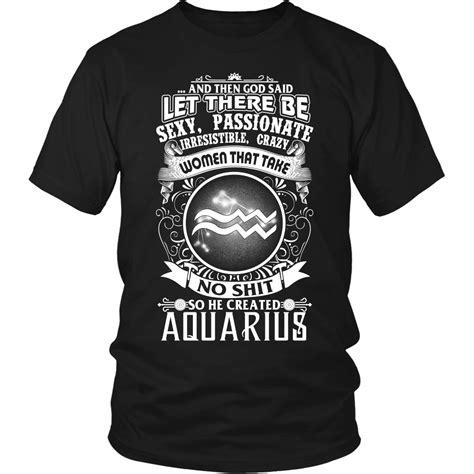 Tshirt Zodiak Aquarius aquarius t shirt god created aquarius