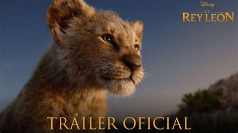 el rey leon  trailer oficial en espanol hd youtube