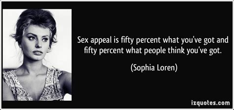 Sex Appeal Meme - sex appeal is fifty percent what you ve got and fifty