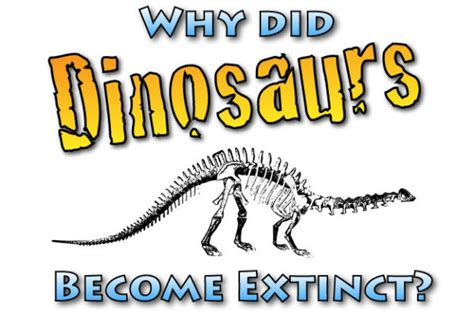 how and why did dinosaurs become extinct for