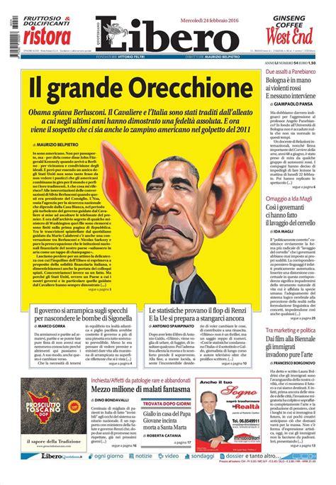 libero quotidiano italia le prime pagine dei quotidiani che sono in edicola oggi 24