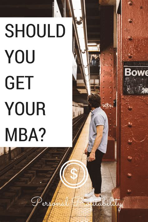 Should You Get An Mba by Should You Get Your Mba Personal Profitability