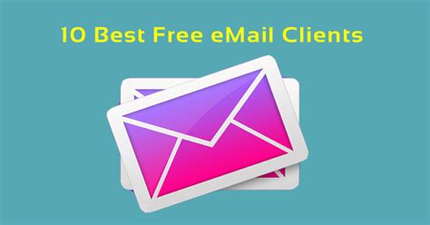 best email client 10 best free email clients for windows 10 mac linux