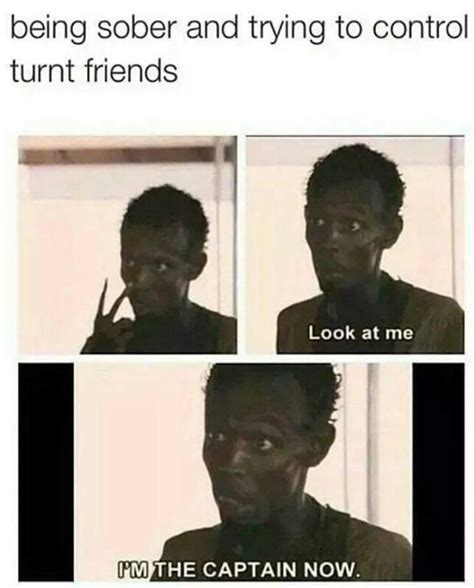 Drunk Friend Memes - your drunk friends