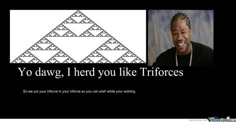 I Heard You Like Meme - yo dawg i heard you like triforces by dbgtinfinite meme