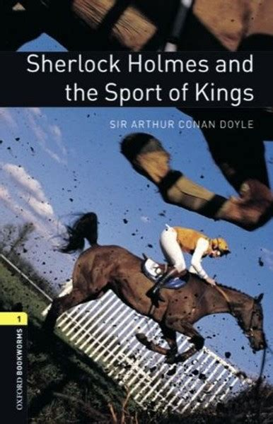 the sport of kings oxford bookworms library stage 1 sherlock holmes and the sport of kings cd li d r k 252 lt 252 r