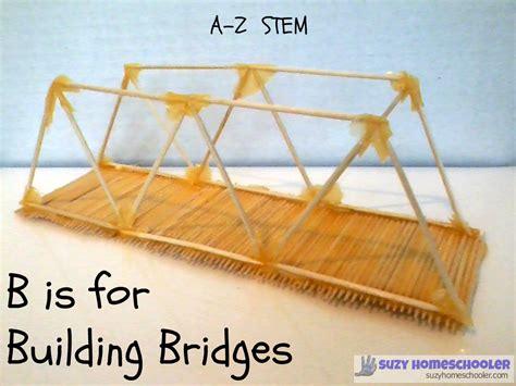 build a bridge science activity for kids bridge designs a z stem saturday b is for building bridges build it