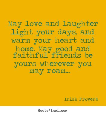 Wedding Quotes About Light by Friendship Quote May And Laughter Light Your Days