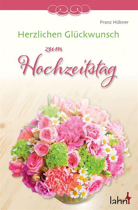 Zum Hochzeitstag by Herzlichen Gl 252 Ckwunsch Zum Hochzeitstag H 252 Bner Franz