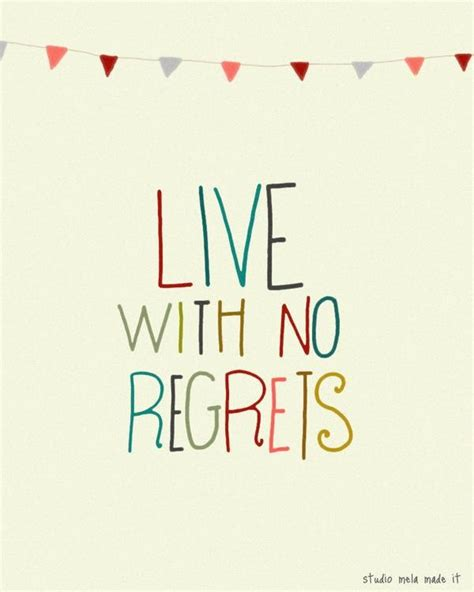 live your with no regrets books live with no regrets words to live by