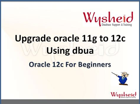 tutorial oracle 12c oracle 12c dba tutorial oracle database upgrade 11g to