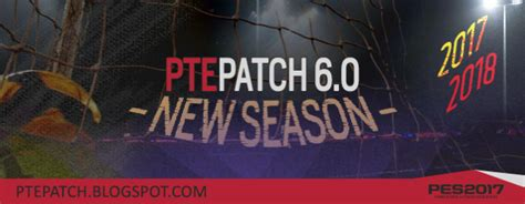 Pes 2017 Pte Patch 6 0 Pc pte patch 2017 6 0 aio for pes 2017 pc pes patch