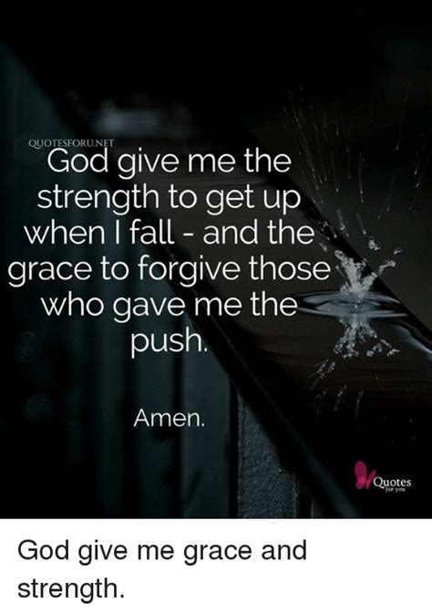 When I Fall quotesforunet god give me the strength to get up when i