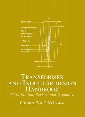 inductor design problems transformer and inductor design handbook by william t mclyman reviews discussion bookclubs