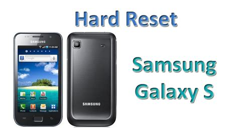 reset hard samsung galaxy s hard reset samsung galaxy s youtube