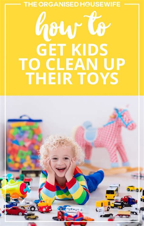 how to your to up their toys how to get to clean up their toys the organised