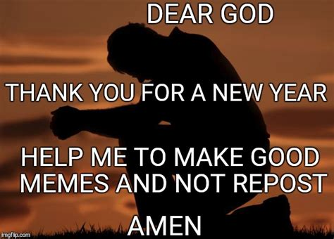 God Help Me Meme - and all reposters said quot amen quot imgflip