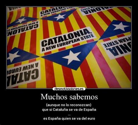 imagenes graciosas independencia catalana im 225 genes y carteles de estelada desmotivaciones