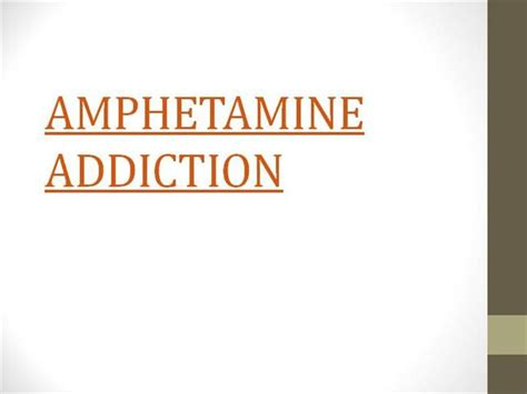 Anphetamine Detox by Hetamine Addiction Authorstream
