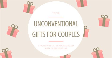 10 unconventional gifts for couples