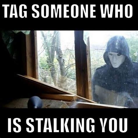 Tag Memes - tag someone stalker memes random pinterest