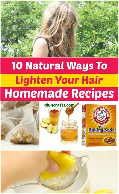 lighten you dyed black hair naturally 10 ways to lighten your hair naturally homemade recipes