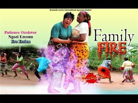 cus on fire nigeria nollywood movie family fire 1 2014 nigeria nollywood movie youtube